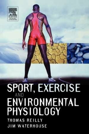 Sport Exercise and Environmental Physiology de Thomas Reilly