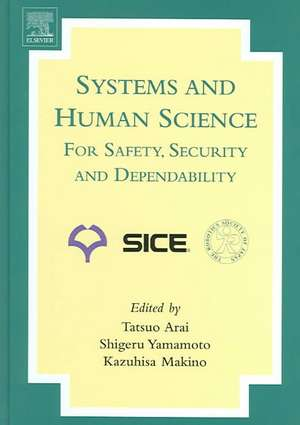 Systems and Human Science - For Safety, Security and Dependability: Selected Papers of the 1st International Symposium SSR 2003, Osaka, Japan, November 2003 de Shigeru Yamamoto