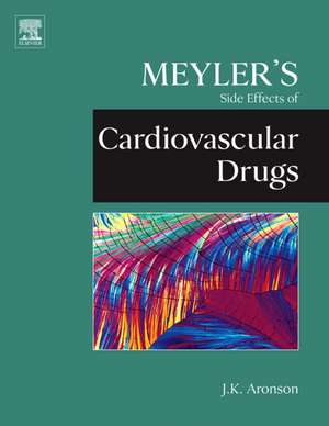 Meyler's Side Effects of Cardiovascular Drugs de Jeffrey K. Aronson