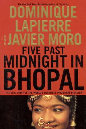 Five Past Midnight in Bhopal: The Epic Story of the World's Deadliest Industrial Disaster de Dominique Lapierre