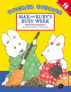Max and Ruby's Busy Week de Rosemary Wells