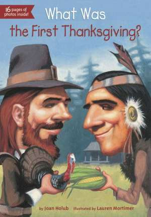 What Was the First Thanksgiving? de Joan Holub