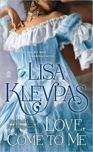 Love, Come to Me de Lisa Kleypas