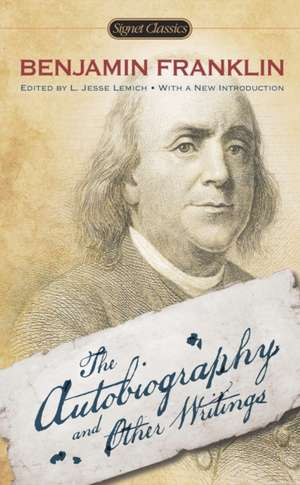 The Autobiography and Other Writings de Benjamin Franklin