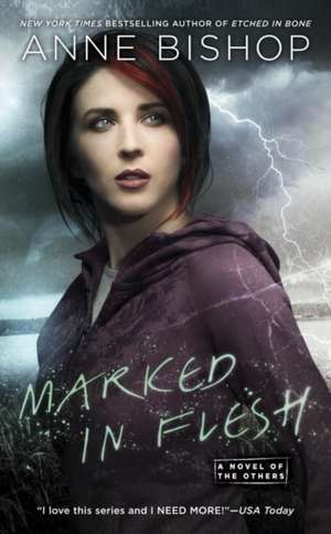 Marked In Flesh: A Novel of the Others de Anne Bishop