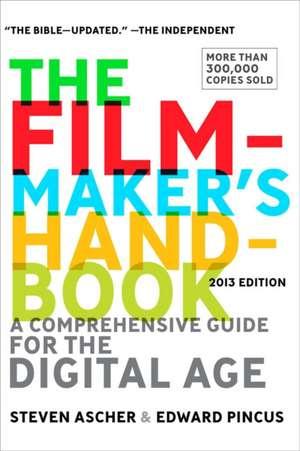 Filmmaker's Handbook, The (fifth Edition): A Comprehensive Guide for the Digital Age de Steven Ascher