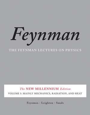 The Feynman Lectures on Physics, Vol. I: The New Millennium Edition: Mainly Mechanics, Radiation, and Heat de Richard P. Feynman
