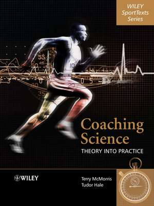 Coaching Science: Theory into Practice de Terry McMorris
