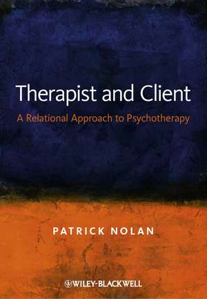 Therapist and Client: A Relational Approach to Psychotherapy de Patrick Nolan