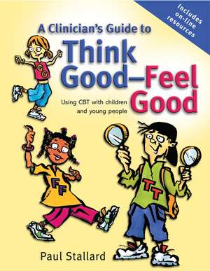 A Clinician′s Guide to Think Good–Feel Good