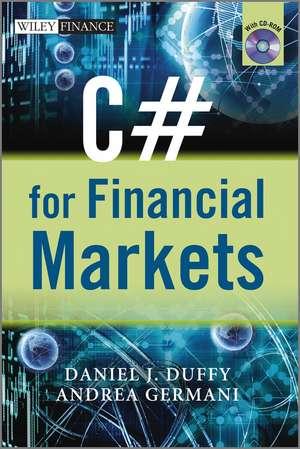 C# for Financial Markets de Daniel J. Duffy