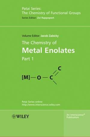 The Chemistry of Metal Enolates, 2 Volume Set de Jacob Zabicky