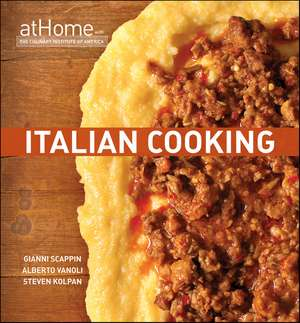 Italian Cooking at Home with The Culinary Institute of America de The Culinary Institute of America