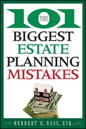 The 101 Biggest Estate Planning Mistakes de Herbert E. Nass