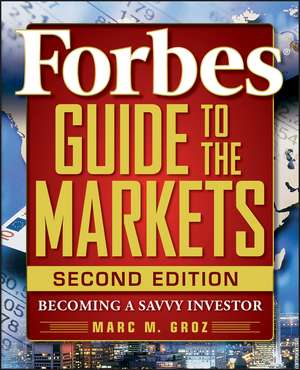 Forbes Guide to the Markets: Becoming a Savvy Investor de Forbes LLC