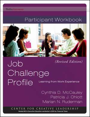 Job Challenge Profile: Learning from Work Experience, Participant Workbook Package  (Includes the Workbook and Self Instrument) Revised de Cynthia D. McCauley