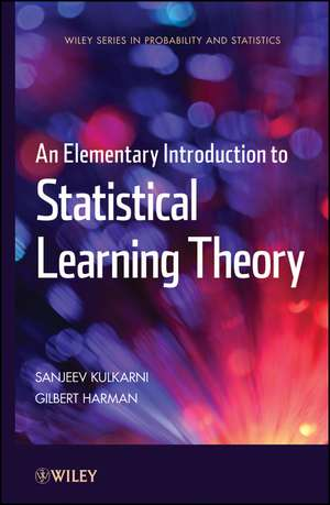 An Elementary Introduction to Statistical Learning Theory de Sanjeev Kulkarni