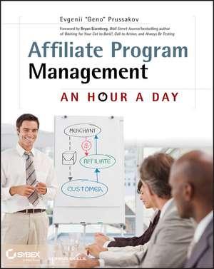 Affiliate Program Management: An Hour a Day de Evgenii Prussakov