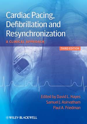 Cardiac Pacing, Defibrillation and Resynchronization: A Clinical Approach de David L. Hayes