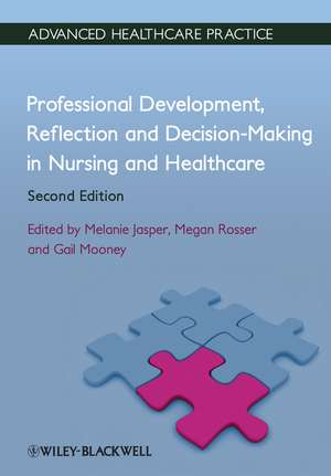 Professional Development, Reflection and Decision–Making in Nursing and Healthcare
