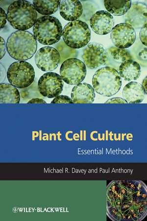 Plant Cell Culture: Essential Methods de Michael R. Davey