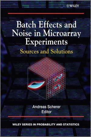 Batch Effects and Noise in Microarray Experiments: Sources and Solutions de Andreas Scherer
