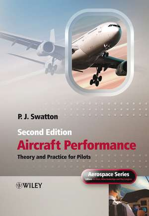 Aircraft Performance Theory and Practice for Pilots de Peter  J. Swatton