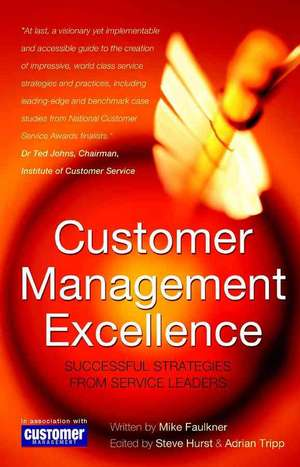 Customer Management Excellence: Successful Strategies from Service Leaders de Mike Faulkner