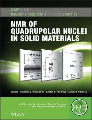 NMR of Quadrupolar Nuclei in Solid Materials de Roderick E. Wasylishen
