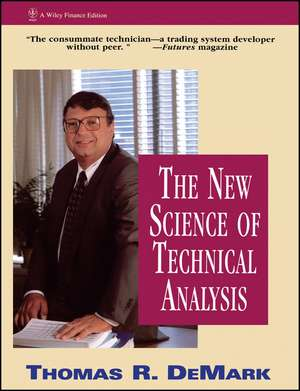 The New Science of Technical Analysis de Thomas R. DeMark