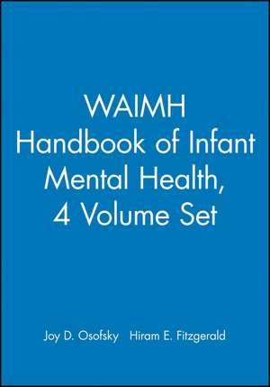 WAIMH Handbook of Infant Mental Health: Set de Joy D. Osofsky