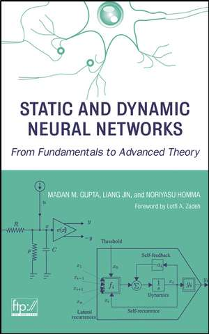 Static and Dynamic Neural Networks: From Fundamentals to Advanced Theory de Madan Gupta