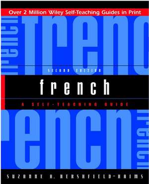 French: A Self–Teaching Guide de Suzanne A. Hershfield–Haims
