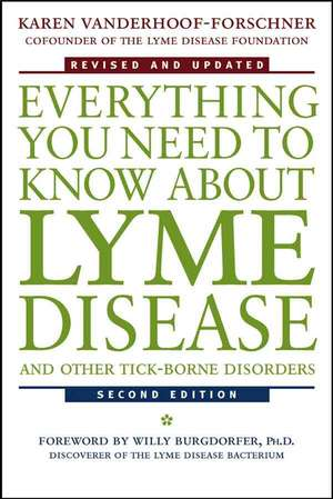 Everything You Need to Know About Lyme Disease and Other Tick–Borne Disorders de Karen Vanderhoof–Forschner