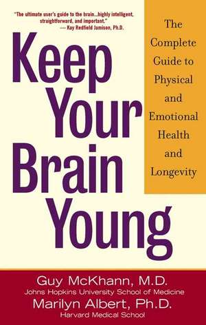 Keep Your Brain Young:  The Complete Guide to Physical and Emotional Health and Longevity de Guy McKhann