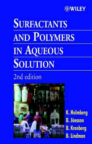 Surfactants and Polymers in Aqueous Solution de Krister Holmberg