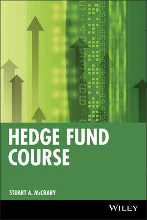 Hedge Fund Course de Stuart A. McCrary