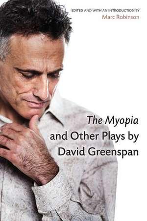 The Myopia and Other Plays by David Greenspan de David Greenspan