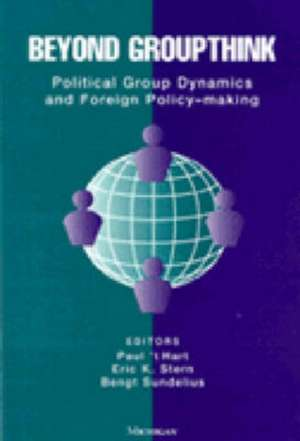 Beyond Groupthink: Political Group Dynamics and Foreign Policy-making de Paul 't Hart