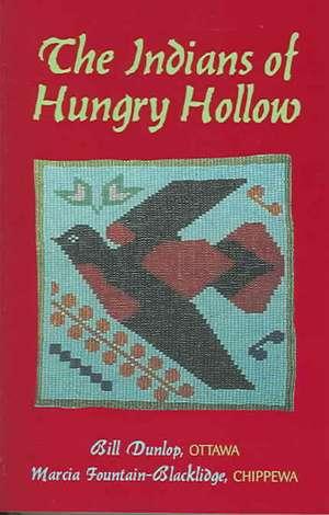 The Indians of Hungry Hollow de Bill Dunlop, Jr.