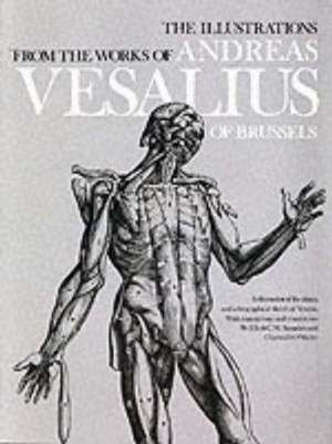 The Illustrations from the Works of Andreas Vesalius of Brussels:  A Study in Space Intuitions de Andreas Vesalius