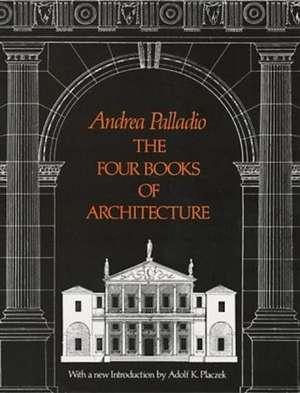 The Four Books of Architecture de Andrea Palladio