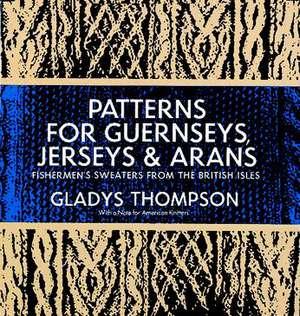 Patterns for Guernseys, Jerseys & Arans imagine