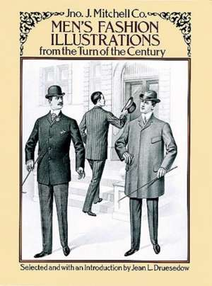 Men's Fashion Illustrations from the Turn of the Century:  A Comprehensive Guide with 1,117 Illustrations de Jno J Mitchell Company