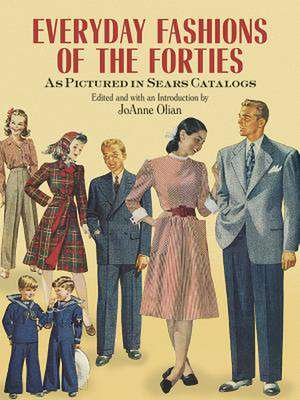 Everyday Fashions of the Forties as Pictured in Sears Catalogs imagine