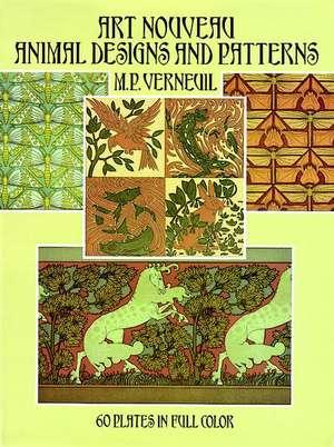Art Nouveau Animal Designs and Patterns:  60 Plates in Full Color de M. P. Verneuil