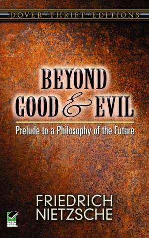 Beyond Good and Evil:  Prelude to a Philosophy of the Future de Friedrich Wilhelm Nietzsche
