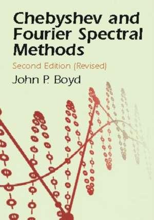 Chebyshev and Fourier Spectral Methods de John Philip Boyd