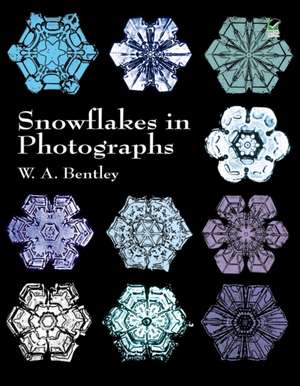 Snowflakes in Photographs de W. A. Bentley
