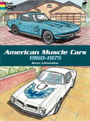 American Muscle Cars, 1960-1975 de Bruce LaFontaine